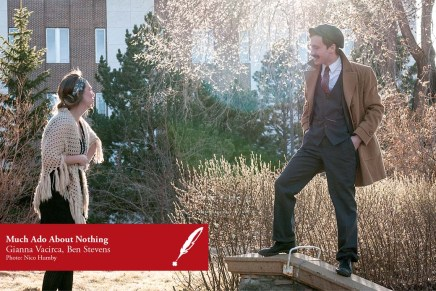 Another chance to experience Much Ado AboutNothing