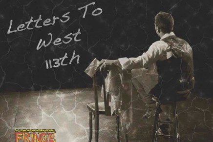 Letters to West 113th at the Edmonton Fringe Festival