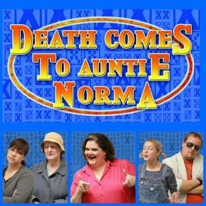 Death Comes to Auntie Norma. Photos and poster credit: Lucky Wench Productions.