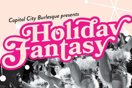Get ready for the holidays with Capital City Burlesque's Holiday Fantasy