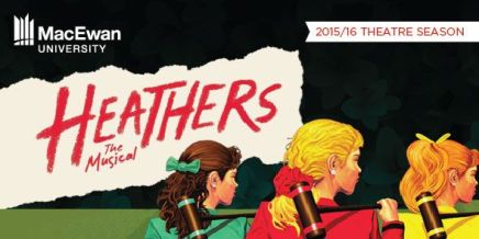 Heathers: The Musical a re-imagining of 1988 cultclassic