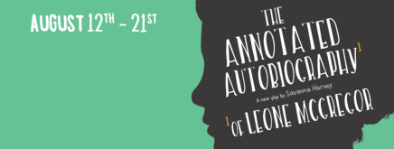 The Annotated Autobiography of Leone McGregor at the Edmonton FringeFestival